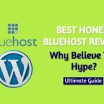 Best Honest Bluehost Reviews in 2020: Why Believe The Hype?